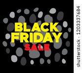 black friday vector | Shutterstock .eps vector #1203337684