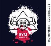 no pain no gain. gym workoun... | Shutterstock .eps vector #1203801271