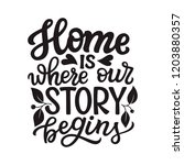 home is where our story begins. ... | Shutterstock .eps vector #1203880357