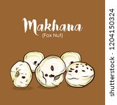 makhana vector fox nut or... | Shutterstock .eps vector #1204150324