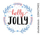 holly jolly lettering with... | Shutterstock .eps vector #1204175401