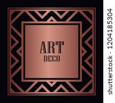 art deco border and frame....   Shutterstock .eps vector #1204185304