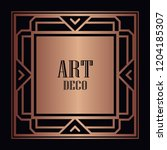 art deco border and frame....   Shutterstock .eps vector #1204185307