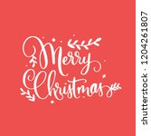 merry christmas calligraphic... | Shutterstock .eps vector #1204261807