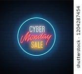 cyber monday sale neon banner.... | Shutterstock .eps vector #1204287454