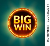 big win glowing retro banner... | Shutterstock . vector #1204362154