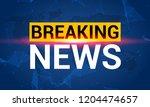 breaking news. world news with...   Shutterstock . vector #1204474657