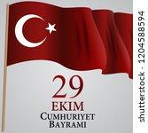 29 ekim cumhuriyet bayraminiz.... | Shutterstock . vector #1204588594
