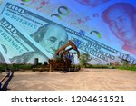 the oil pump  the dollar and... | Shutterstock . vector #1204631521