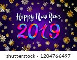 gold snow 2019 happy new year... | Shutterstock .eps vector #1204766497