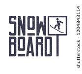 snowboard. vector lettering... | Shutterstock .eps vector #1204843114