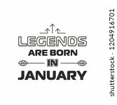 legends are born in january... | Shutterstock .eps vector #1204916701
