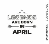 legends are born in april... | Shutterstock .eps vector #1204916707