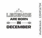 legends are born in december... | Shutterstock .eps vector #1204916734