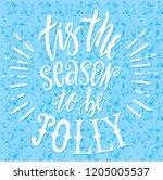 tis the season to be jolly... | Shutterstock .eps vector #1205005537