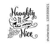 funny christmas quote.naughty... | Shutterstock .eps vector #1205300821