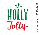 holly jolly. merry christmas... | Shutterstock .eps vector #1205861497