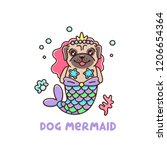 ute dog breed pug in a mermaid ... | Shutterstock .eps vector #1206654364