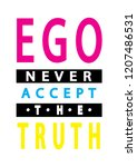 hand lettered ego never accepts ... | Shutterstock .eps vector #1207486531