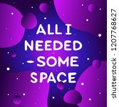 all i needed   some space....   Shutterstock .eps vector #1207768627