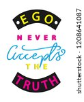 hand lettered ego never accepts ... | Shutterstock .eps vector #1208641087