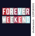 slogans forever weekend love | Shutterstock .eps vector #1209183331
