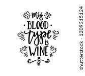 my blood type is wine hand... | Shutterstock .eps vector #1209315124