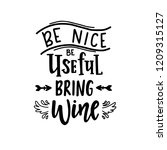 be nice be useful bring wine... | Shutterstock .eps vector #1209315127