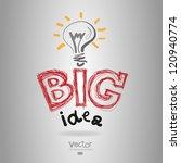 light bub the big idea concept | Shutterstock .eps vector #120940774