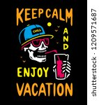 keep calm and enjoy vacation... | Shutterstock .eps vector #1209571687
