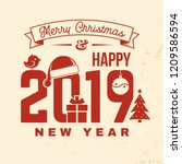 merry christmas and 2019 happy... | Shutterstock . vector #1209586594