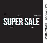 super sale banner glitch  sale... | Shutterstock .eps vector #1209620191