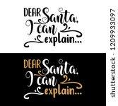 dear santa  i can explain.... | Shutterstock .eps vector #1209933097