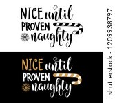 nice until proven naughty.... | Shutterstock .eps vector #1209938797