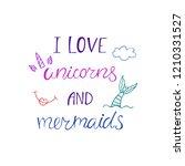 i love unicorns and mermaids... | Shutterstock .eps vector #1210331527