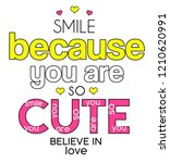 smile  because you are so cute. ... | Shutterstock . vector #1210620991