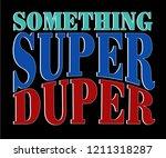 super duper  slogan graphic for ...   Shutterstock .eps vector #1211318287