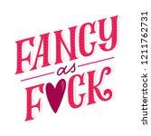 fancy as fuck. cool hand... | Shutterstock .eps vector #1211762731