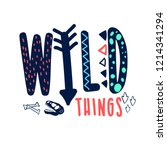 hand drawing wild things slogan ... | Shutterstock .eps vector #1214341294