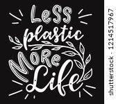 less plastic more life.... | Shutterstock .eps vector #1214517967