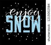 enjoy snow. hand drawn...   Shutterstock .eps vector #1215002584