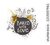 baked with love. lettering....   Shutterstock .eps vector #1215057961