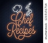 chef recipes vintage neon sign. ... | Shutterstock .eps vector #1215151714