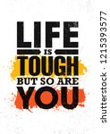 life is tough but so are you.... | Shutterstock .eps vector #1215393577