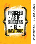 proceed as if success is... | Shutterstock .eps vector #1215500821