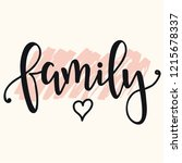 family hand drawn typography...   Shutterstock .eps vector #1215678337