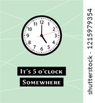 it's 5 o'clock somewhere poster ... | Shutterstock .eps vector #1215979354