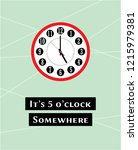 it's 5 o'clock somewhere poster ... | Shutterstock .eps vector #1215979381