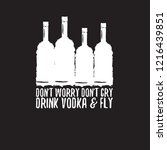 don't worry don't cry drink... | Shutterstock .eps vector #1216439851