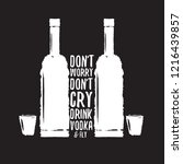 don't worry don't cry drink... | Shutterstock .eps vector #1216439857